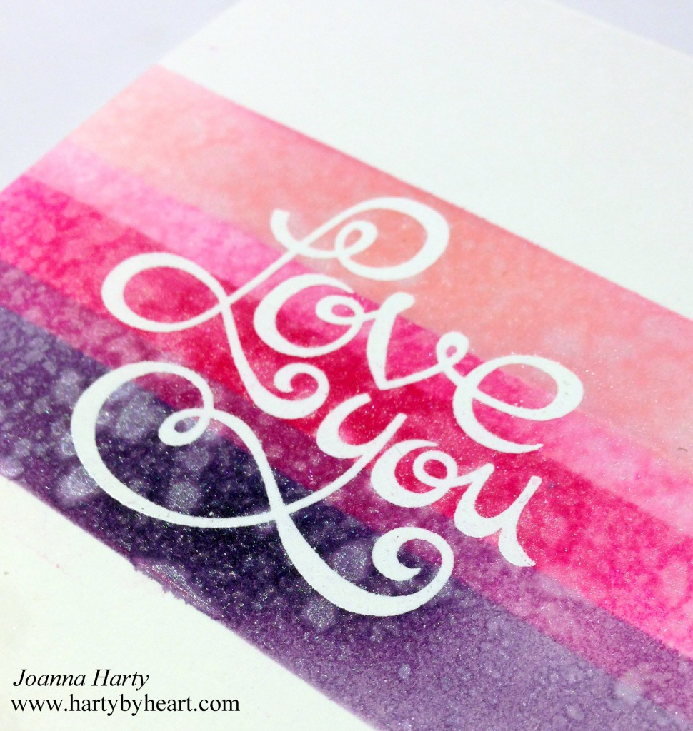 Love you card creatd by Joanna Harty using Paper Smooches Lots of Love